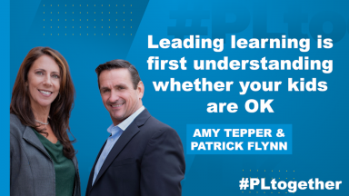 Tepper and Flynn with text: Leading learning is first understanding whether your kids are OK