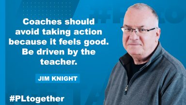 Jim Knight Video Coaching expert states how coaches should be driven by their teachers