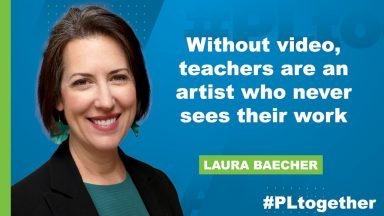 Laura Baecher says how teachers cannot see their work without video
