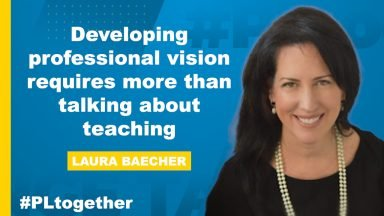 Laura Baecher states how developing professional vision requires more than talking about teaching