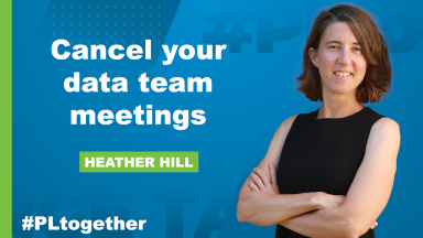 """photo of Heather Hill with text """"Cancel your data team meetings"""""""