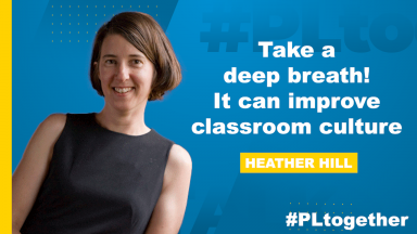 """photo of Heather Hill with text """"Take a deep breath! It can improve classroom culture"""""""