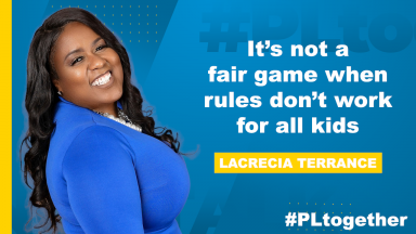 """photo of Lacrecia Terrance with text """"It's not a fair game when the rules don't work for all kids"""""""