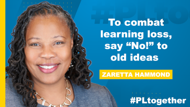 """photo of Zaretta Hammond with text, """"To combat learning loss, say 'No!' to old ideas"""""""